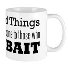 good things come to those who bait Small Mug