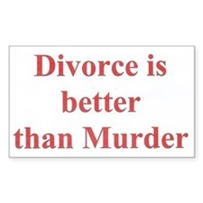 Divorce is better than murder Decal