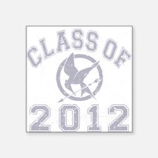 """Class Of 2012 Hunger Game - Square Sticker 3"""" x 3"""""""