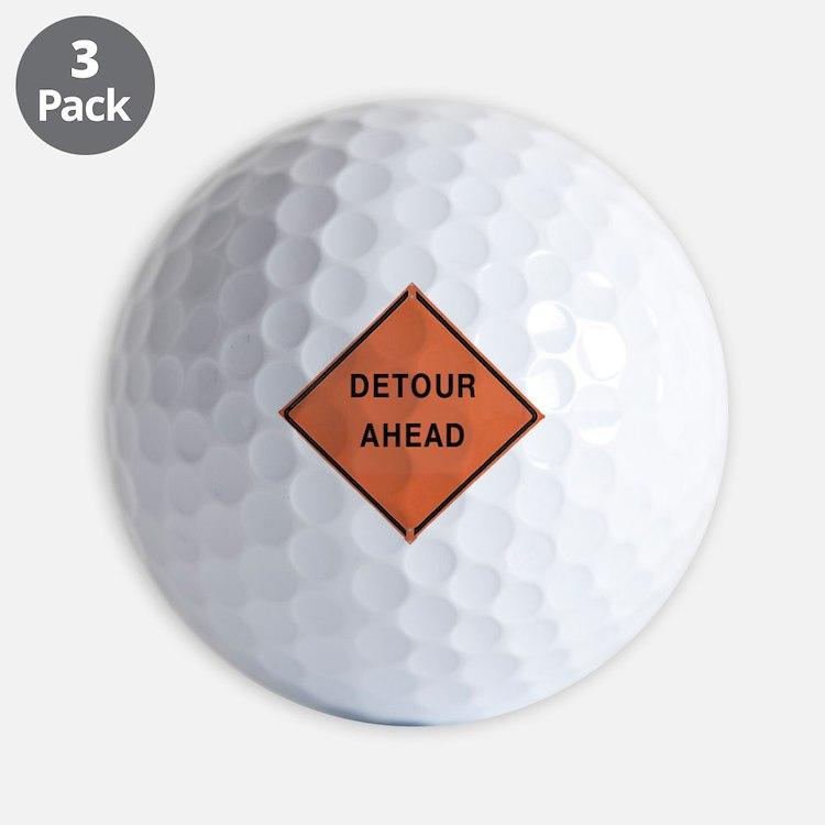 ROAD SIGN: Detour Ahead Golf Ball