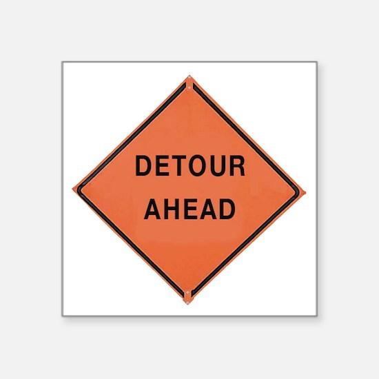 "ROAD SIGN: Detour Ahead Square Sticker 3"" x 3"""
