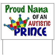 D Proud Nana Autistic Prince Yard Sign
