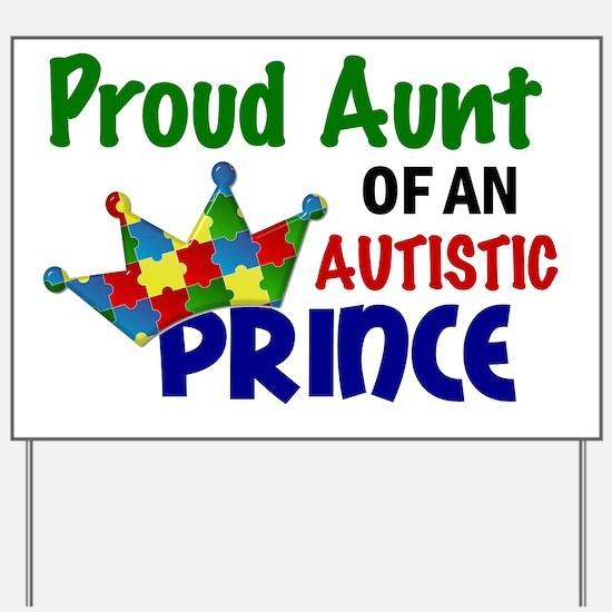 D Proud Aunt Autistic Prince Yard Sign