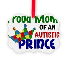 D Proud Mom Autistic Prince Ornament