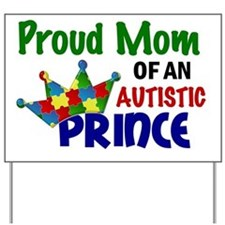 D Proud Mom Autistic Prince Yard Sign