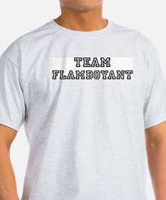 Team FLAMBOYANT T-Shirt
