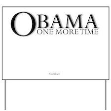 Obama One MoreTime Yard Sign