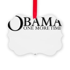Obama One MoreTime Ornament