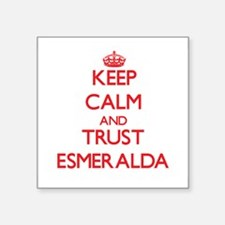 Keep Calm and TRUST Esmeralda Sticker