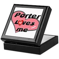 porter loves me Keepsake Box