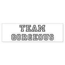 Team GORGEOUS Bumper Bumper Sticker