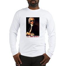 I'll Be Bach Long Sleeve T-Shirt