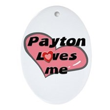 payton loves me  Oval Ornament