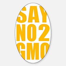 SayNo2GMO_orange Sticker (Oval)
