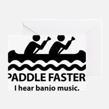 PaddleFasterIHearBanjoMusic Greeting Card