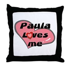 paula loves me  Throw Pillow
