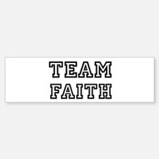 Team FAITH Bumper Bumper Bumper Sticker