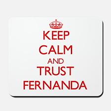Keep Calm and TRUST Fernanda Mousepad