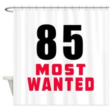 85 most wanted Shower Curtain