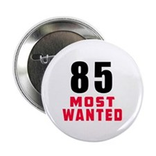 "85 most wanted 2.25"" Button"