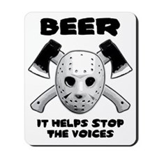 Beer Stops The Voices Mousepad