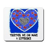 TOGETHER WE CAN MAKE A DIFFERENCE Mousepad
