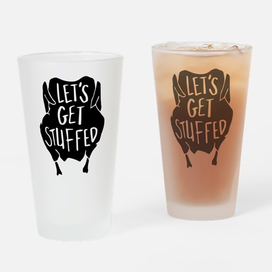 Let's Get Stuffed Drinking Glass