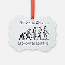 no grains bigger brains evolution Ornament