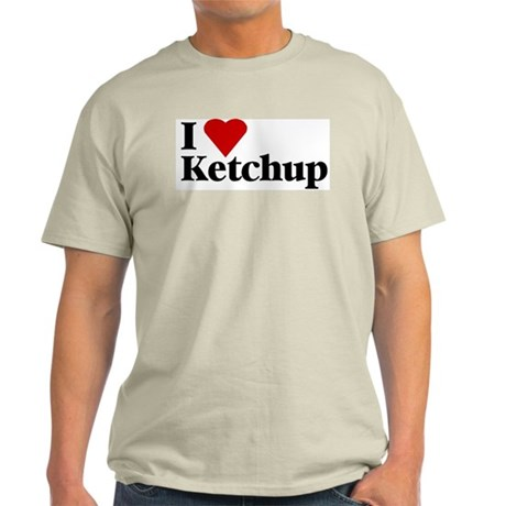 I love ketchup Light T-Shirt