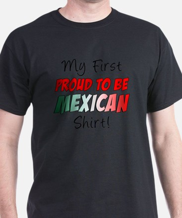 First Proud To Be Mexican Shirt T-Shirt