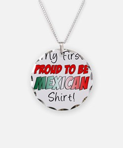 First Proud To Be Mexican Sh Necklace