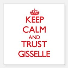 """Keep Calm and TRUST Gisselle Square Car Magnet 3"""""""
