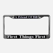 First Things First License Plate Frame