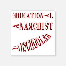 "Educational Anarchist Square Sticker 3"" x 3"""