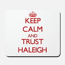 Keep Calm and TRUST Haleigh Mousepad
