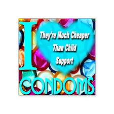 """ilove_condoms_cheaper_than_ Square Sticker 3"""" x 3"""""""