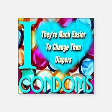 """ilove_condoms_diapers Square Sticker 3"""" x 3"""""""