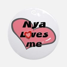 nya loves me  Ornament (Round)
