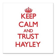 """Keep Calm and TRUST Hayley Square Car Magnet 3"""" x"""