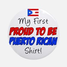 First Proud To Be Puerto Rican Round Ornament