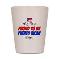 First Proud To Be Puerto Rican Shot Glass