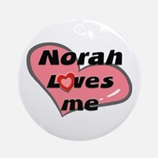 norah loves me  Ornament (Round)