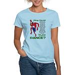 Do You Wanna Dance? Women's Light T-Shirt