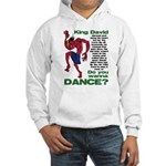 Do You Wanna Dance? Hooded Sweatshirt