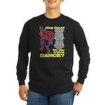 Do You Wanna Dance? Long Sleeve Dark T-Shirt