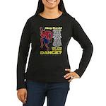 Do You Wanna Dance? Women's Long Sleeve Dark T-Shi