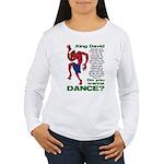 Do You Wanna Dance? Women's Long Sleeve T-Shirt