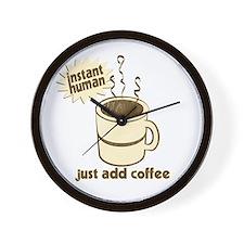 Instant Human Just Add Coffee Wall Clock