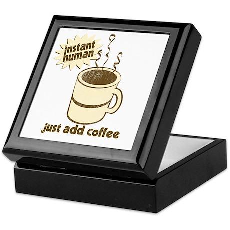 Instant Human Just Add Coffee Keepsake Box