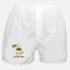 Instant Human Just Add Coffee Boxer Shorts